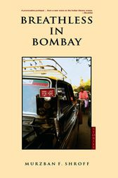 Breathless in Bombay by Murzban Shroff