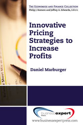 Innovative PricingStrategies to IncreaseProfi ts by Daniel Marburger