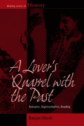 A Lover's Quarrel with the Past by Ranjan Ghosh