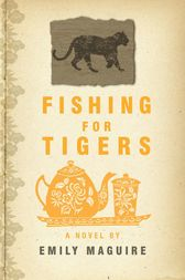 Fishing for Tigers by Emily Maguire