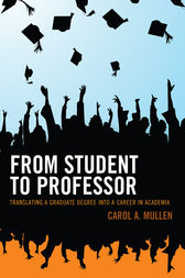 From Student to Professor by Carol A. Mullen