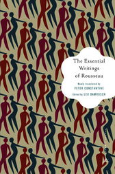 The Essential Writings of Rousseau by Jean-Jacques Rousseau