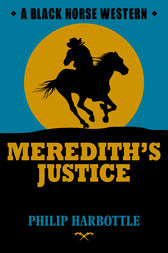 Meredith's Justice by Philip Harbottle