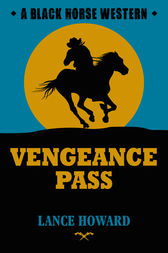 Vengeance Pass by Lance Howard