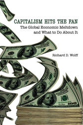 Capitalism Hits the Fan by Richard D. Wolff