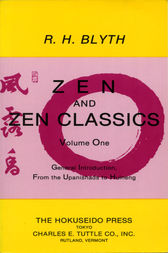 Zen and Zen Classics volume 1 by R. H. Blyth