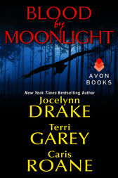 Blood by Moonlight by Jocelynn Drake