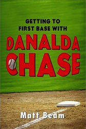Getting To First Base With Danalda Chase by Matt Beam