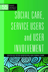 Social Care, Service Users and User Involvement by Philip Cotterell
