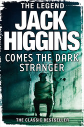 Comes the Dark Stranger by Jack Higgins