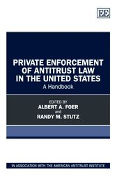 Private Enforcement of Antitrust Law in the United States by Albert A. Foer
