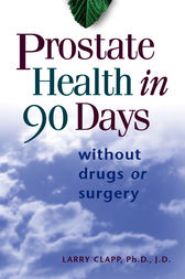 Prostate Health in 90 Days by Larry Clapp