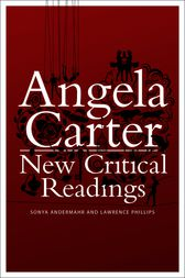 Angela Carter: New Critical Readings by Sonya Andermahr
