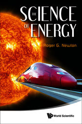The SCIENCE OF ENERGY by Roger G. Newton
