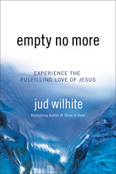 Empty No More by Jud Wilhite