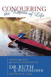 Conquering the Rapids of Life by Ruth K. Westheimer