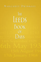 The Leeds Book of Days by Margaret Drinkall