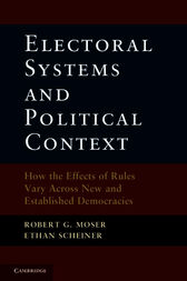 Electoral Systems and Political Context by Robert G. Moser