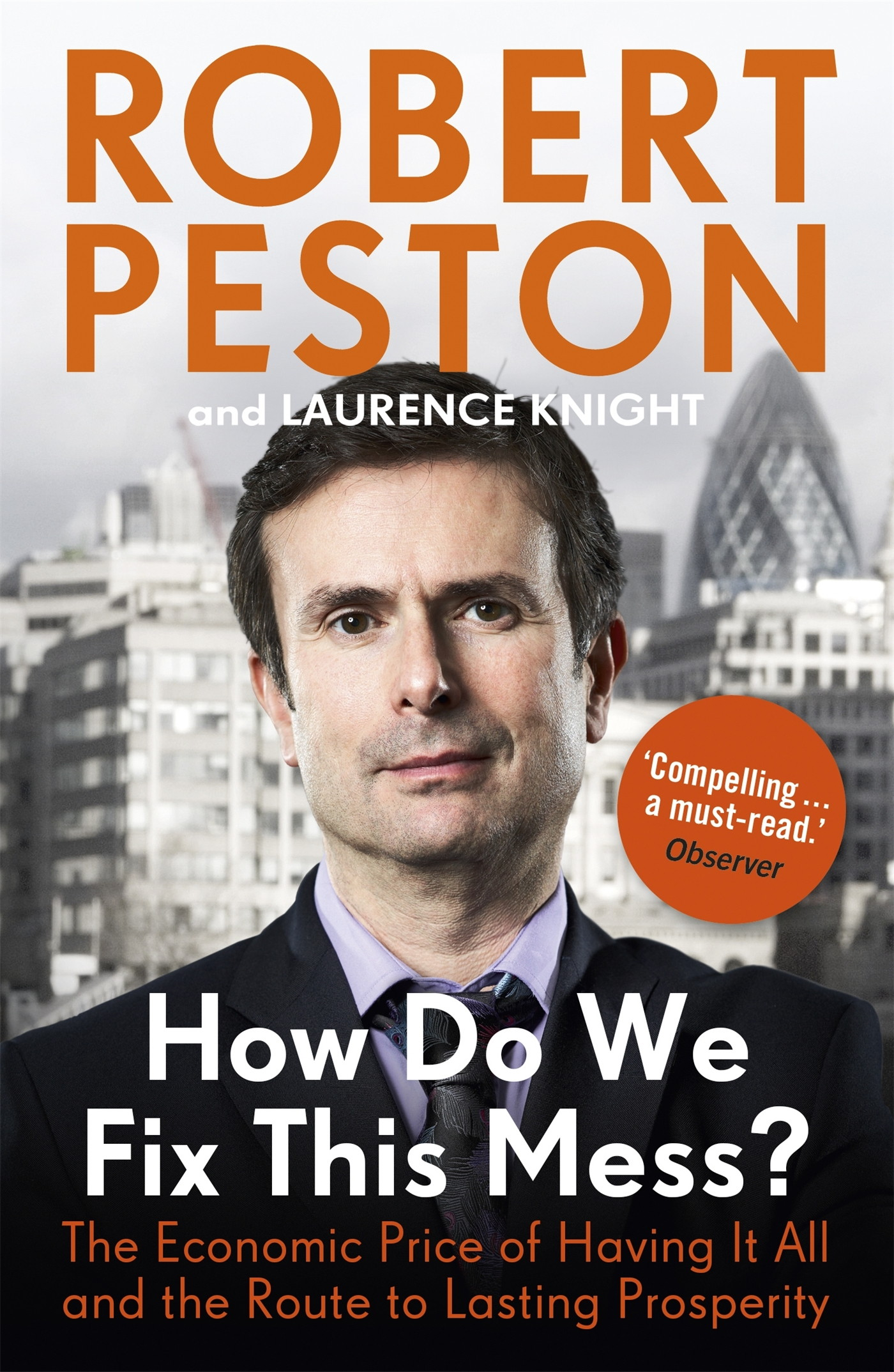 Download Ebook How Do We Fix This Mess? The Economic Price of Having it all, and the Route to Lasting Prosperity by Robert Peston Pdf