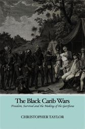 The Black Carib Wars by Christopher Taylor