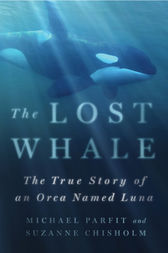 The Lost Whale by Michael Parfit