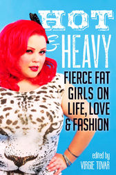 Hot & Heavy by Virgie Tovar