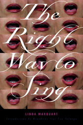 The Right Way to Sing by Linda Marquart