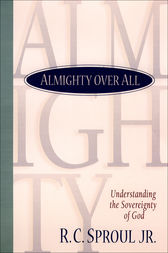 Almighty over All by R. C. Jr. Sproul