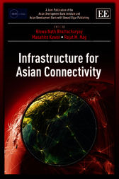 Infrastructure for Asian Connectivity by Biswa N. Bhattacharyay