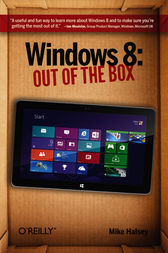 Windows 8: Out of the Box by Mike Halsey