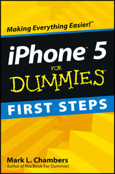 iPhone 5 First Steps For Dummies by Mark L. Chambers
