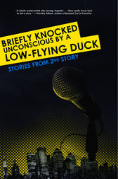 Briefly Knocked Unconscious by a Low-Flying Duck by Andrew Reilly