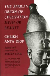 The African Origin of Civilization by Cheikh Anta Diop