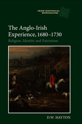 The Anglo-Irish Experience, 1680-1730 by D. W. Hayton