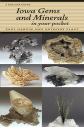 Iowa Gems and Minerals in Your Pocket by Paul Garvin