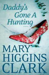 Daddy's Gone A Hunting by Mary Higgins Clark