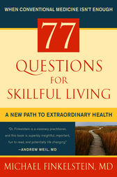 77 Questions for Skillful Living by Michael Finkelstein
