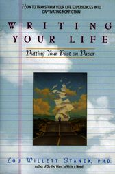 Writing Your Life by Lou W. Stanek