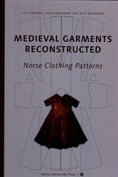 Medieval Garments Reconstructed by Lilli Fransen