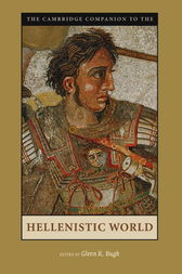 The Cambridge Companion to the Hellenistic World by Glenn R. Bugh