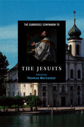 The Cambridge Companion to the Jesuits by Thomas Worcester
