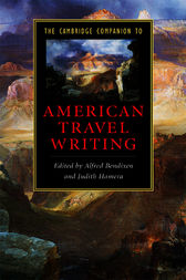 The Cambridge Companion to American Travel Writing by Alfred Bendixen