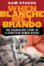 When Blanche Met Brando by Sam Staggs