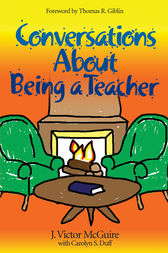 Conversations About Being a Teacher by J. Victor McGuire