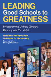 Leading Good Schools to Greatness by Susan P. Gray