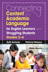 Connecting Content and Academic Language for English Learners and Struggling Students, Grades 2–6 by Ruth Swinney