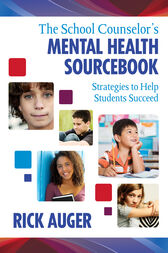 The School Counselor's Mental Health Sourcebook by Richard W. Auger