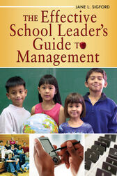 The Effective School Leader's Guide to Management by Jane L. Sigford