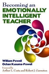 Becoming an Emotionally Intelligent Teacher by William R. Powell