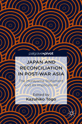 Japan and Reconciliation in Post-war Asia by Kazuhiko Togo
